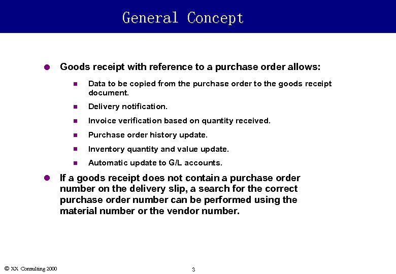 General Concept l Goods receipt with reference to a purchase order allows: n n