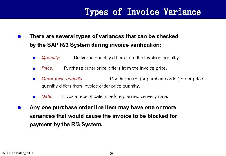 Types of Invoice Variance l There are several types of variances that can be
