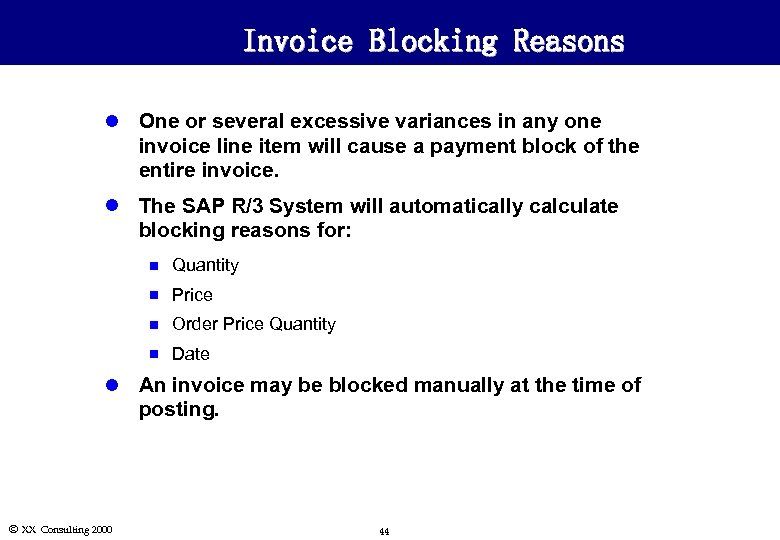 Invoice Blocking Reasons l One or several excessive variances in any one invoice line