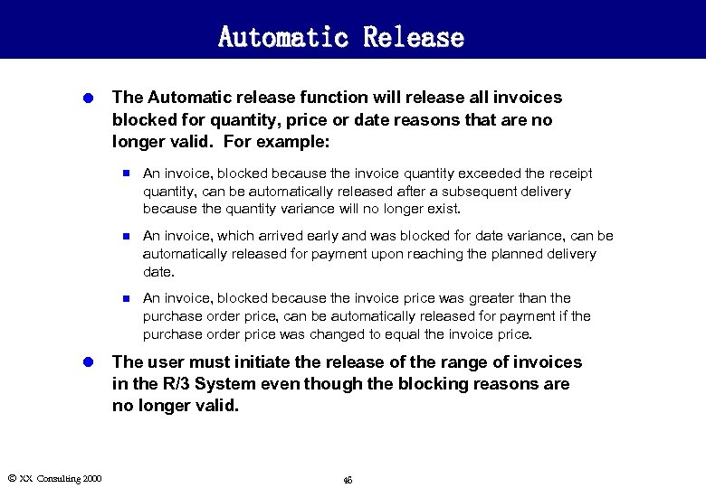 Automatic Release l The Automatic release function will release all invoices blocked for quantity,