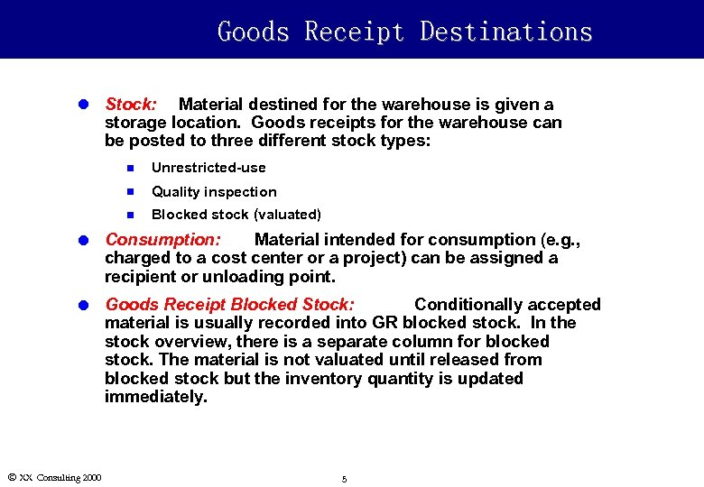 Goods Receipt Destinations l Stock: Material destined for the warehouse is given a storage