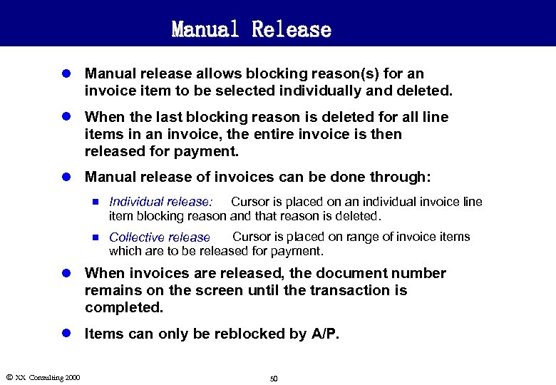 Manual Release l Manual release allows blocking reason(s) for an invoice item to be