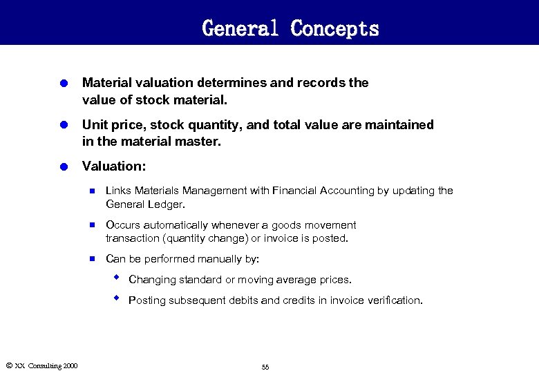 General Concepts l Material valuation determines and records the value of stock material. l