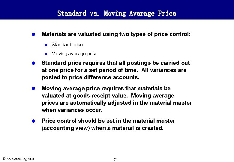Standard vs. Moving Average Price l Materials are valuated using two types of price