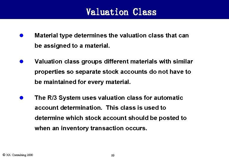 Valuation Class l Material type determines the valuation class that can be assigned to