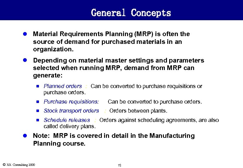 General Concepts l Material Requirements Planning (MRP) is often the source of demand for