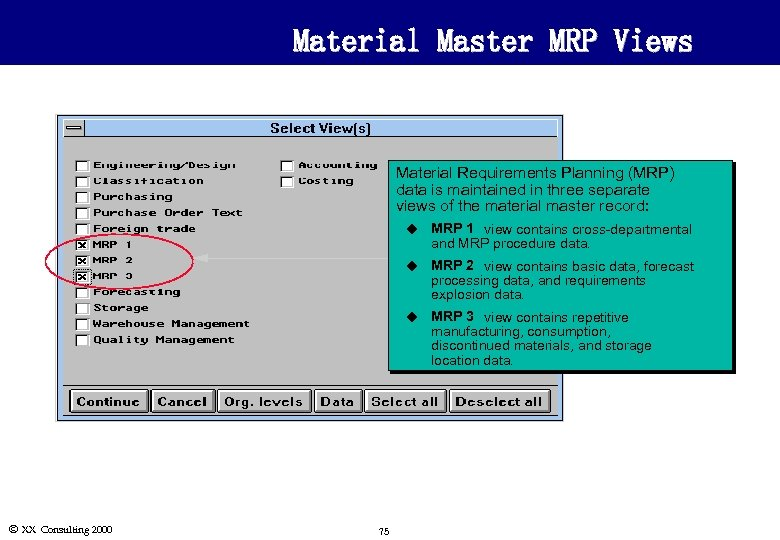 Material Master MRP Views Material Requirements Planning (MRP) data is maintained in three separate