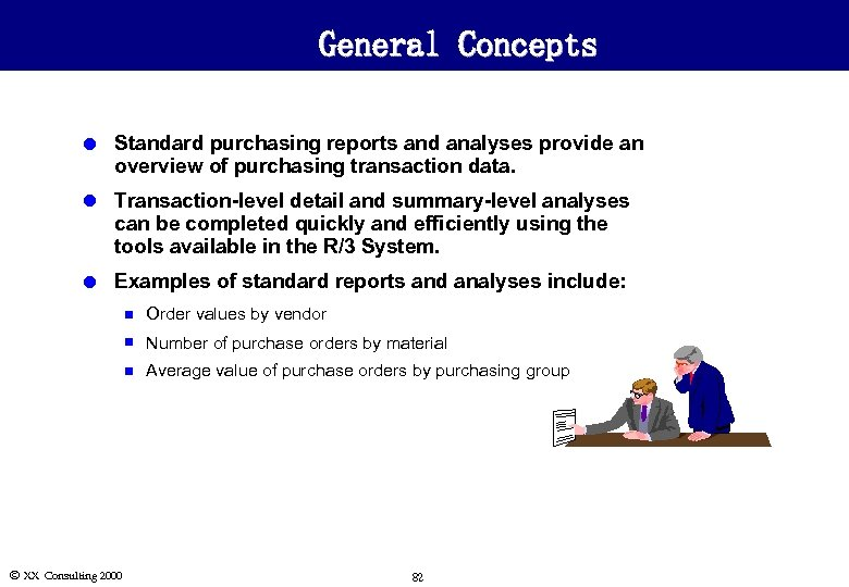 General Concepts l Standard purchasing reports and analyses provide an overview of purchasing transaction