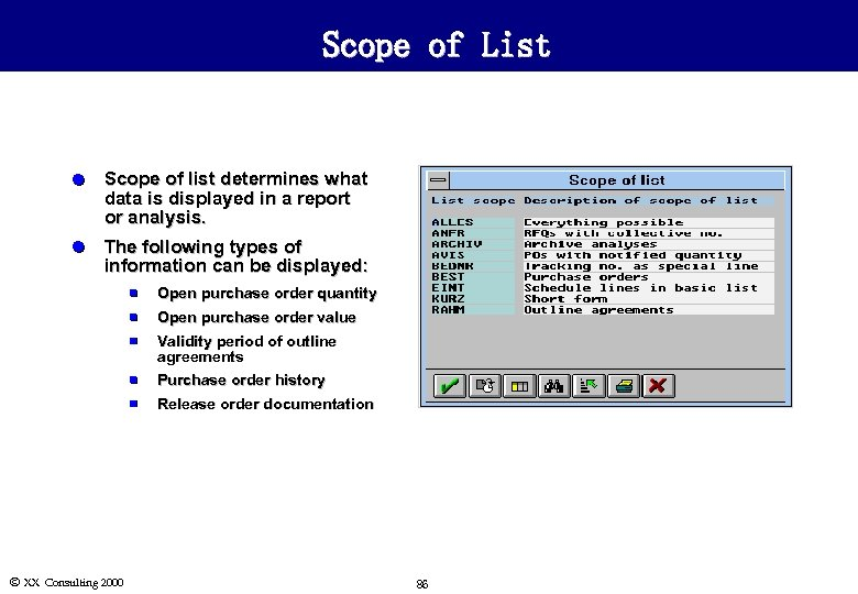 Scope of List l Scope of list determines what data is displayed in a