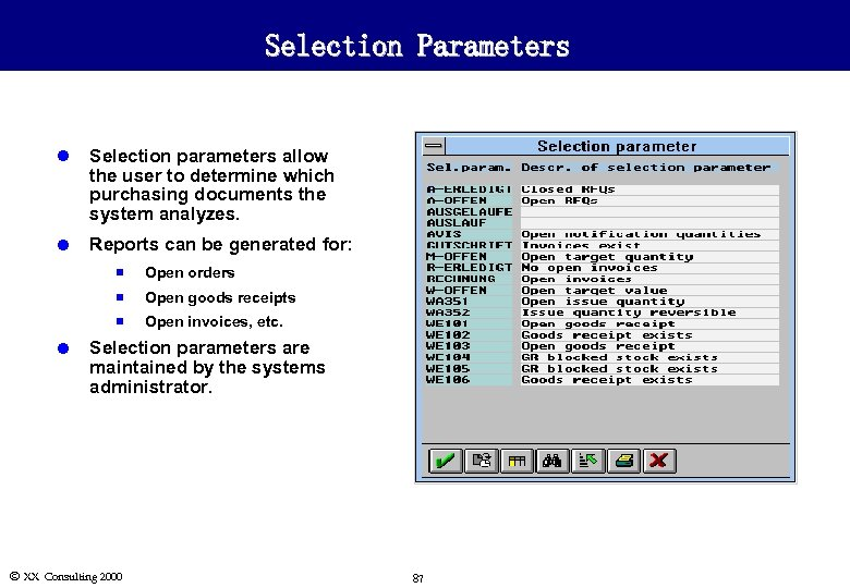 Selection Parameters l Selection parameters allow the user to determine which purchasing documents the