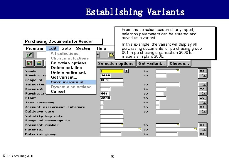 Establishing Variants u u Purchasing Documents for Vendor From the selection screen of any