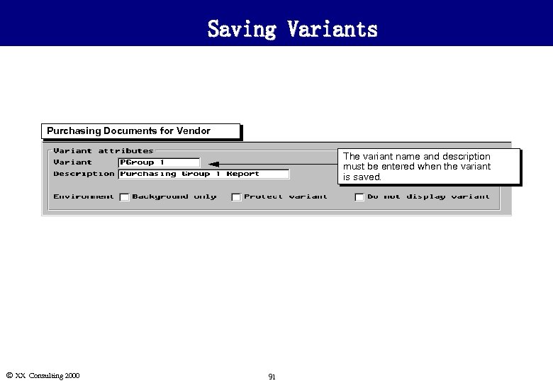 Saving Variants Purchasing Documents for Vendor The variant name and description must be entered