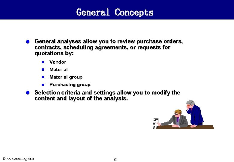 General Concepts l General analyses allow you to review purchase orders, contracts, scheduling agreements,