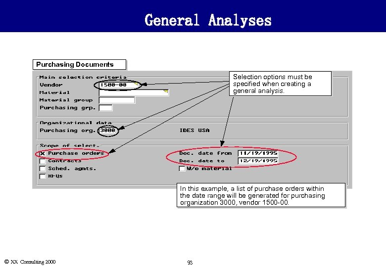General Analyses Purchasing Documents Selection options must be specified when creating a general analysis.