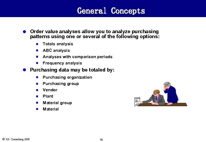General Concepts l Order value analyses allow you to analyze purchasing patterns using one