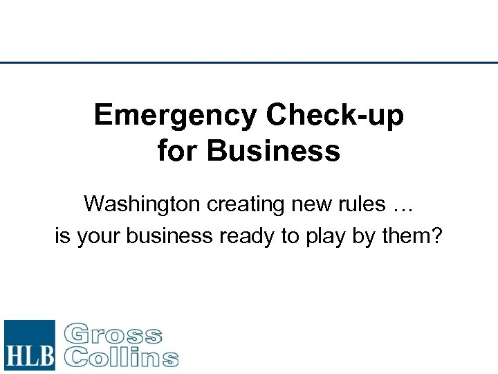 Emergency Check-up for Business Washington creating new rules … is your business ready to