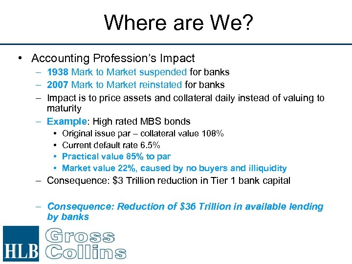 Where are We? • Accounting Profession's Impact – 1938 Mark to Market suspended for