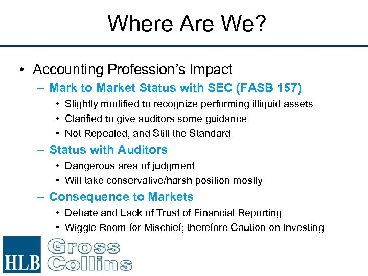 Where Are We? • Accounting Profession's Impact – Mark to Market Status with SEC