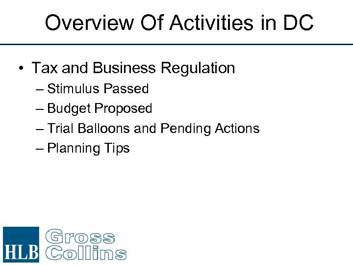 Overview Of Activities in DC • Tax and Business Regulation – Stimulus Passed –