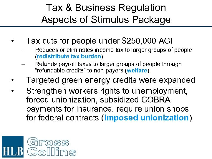 Tax & Business Regulation Aspects of Stimulus Package • Tax cuts for people under