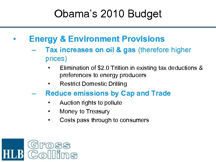Obama's 2010 Budget • Energy & Environment Provisions – Tax increases on oil &