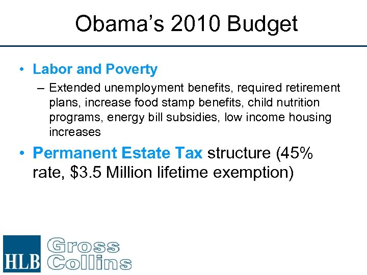 Obama's 2010 Budget • Labor and Poverty – Extended unemployment benefits, required retirement plans,