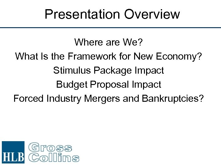 Presentation Overview Where are We? What Is the Framework for New Economy? Stimulus Package
