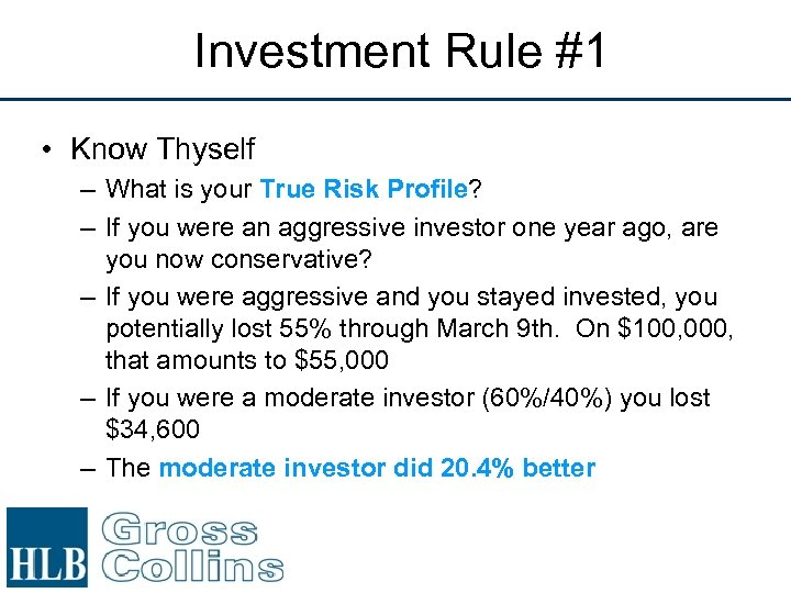Investment Rule #1 • Know Thyself – What is your True Risk Profile? –