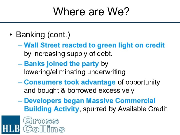Where are We? • Banking (cont. ) – Wall Street reacted to green light