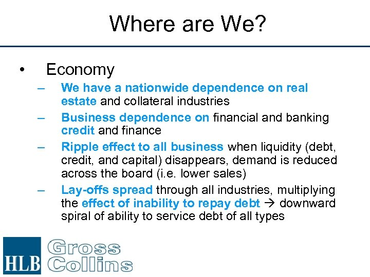 Where are We? • Economy – – We have a nationwide dependence on real