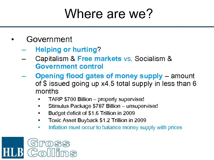 Where are we? • Government – – – Helping or hurting? Capitalism & Free