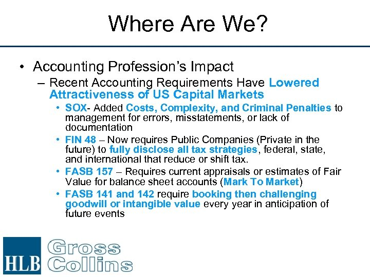 Where Are We? • Accounting Profession's Impact – Recent Accounting Requirements Have Lowered Attractiveness