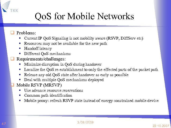 Qo. S for Mobile Networks q Problems: § § Current IP Qo. S Signaling