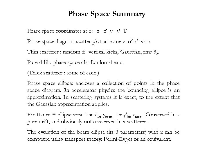 Phase Space Summary Phase space coordinates at z : x x′ y y′ T