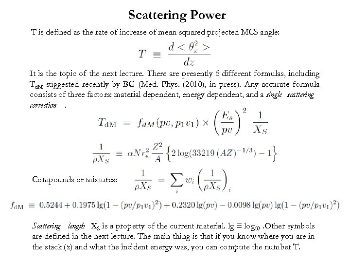 Scattering Power T is defined as the rate of increase of mean squared projected
