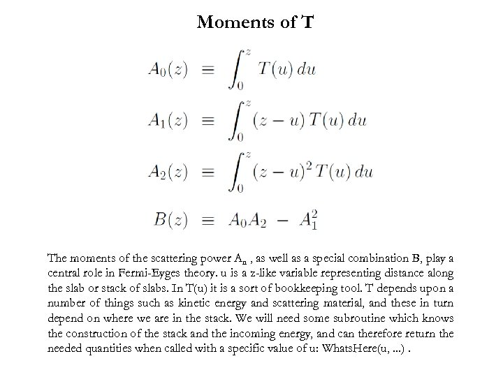 Moments of T The moments of the scattering power An , as well as