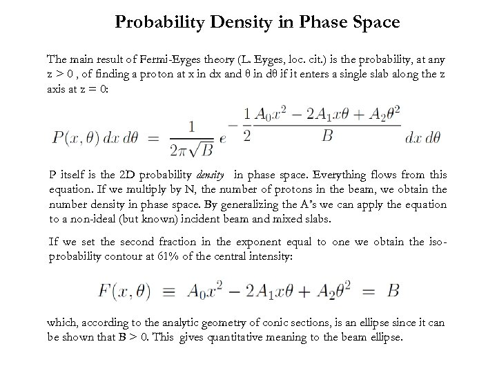 Probability Density in Phase Space The main result of Fermi-Eyges theory (L. Eyges, loc.