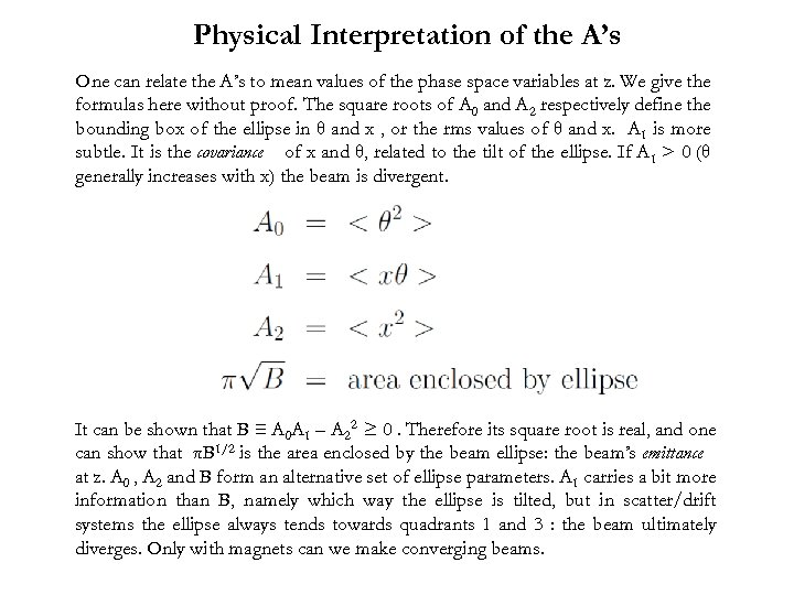 Physical Interpretation of the A's One can relate the A's to mean values of
