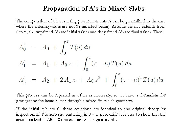 Propagation of A's in Mixed Slabs The computation of the scattering power moments A