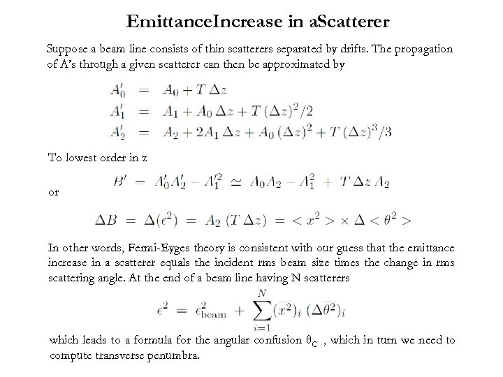 Emittance. Increase in a. Scatterer Suppose a beam line consists of thin scatterers separated