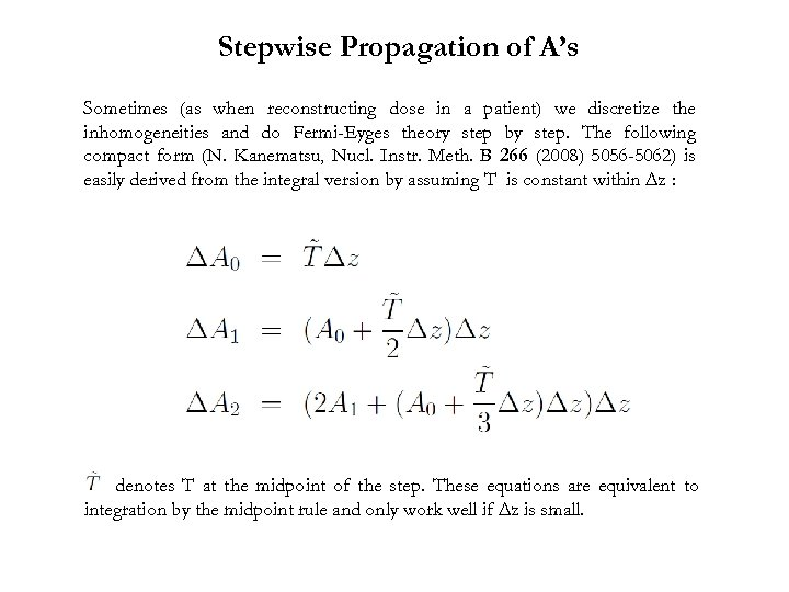 Stepwise Propagation of A's Sometimes (as when reconstructing dose in a patient) we discretize