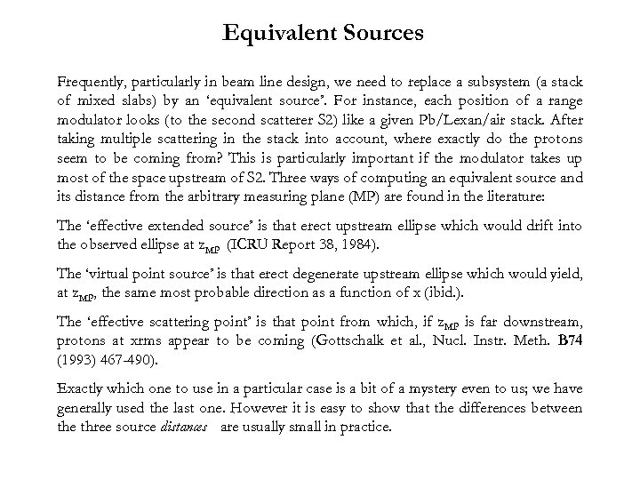 Equivalent Sources Frequently, particularly in beam line design, we need to replace a subsystem