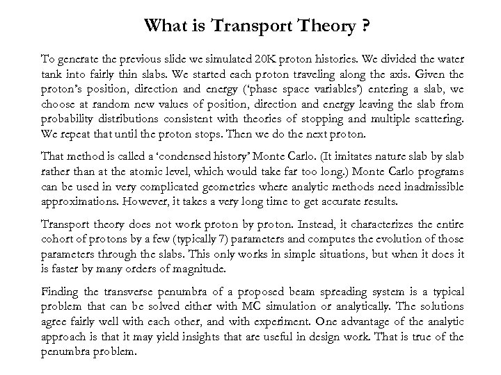 What is Transport Theory ? To generate the previous slide we simulated 20 K