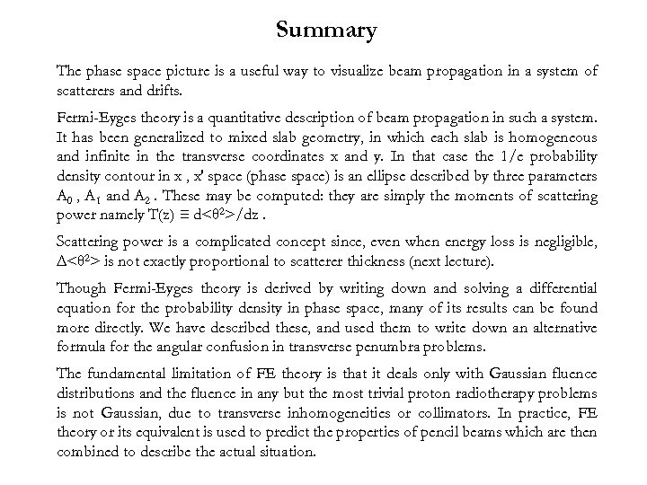 Summary The phase space picture is a useful way to visualize beam propagation in