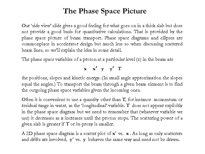 The Phase Space Picture Our 'side view' slide gives a good feeling for what