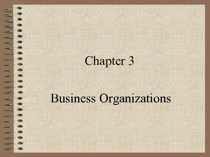 Chapter 3 Business Organizations