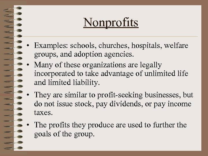 Nonprofits • Examples: schools, churches, hospitals, welfare groups, and adoption agencies. • Many of
