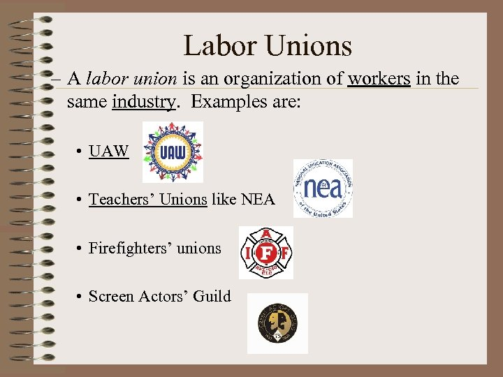 Labor Unions – A labor union is an organization of workers in the same