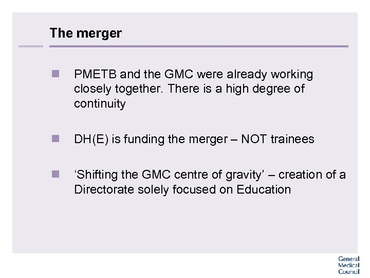 The merger n PMETB and the GMC were already working closely together. There is