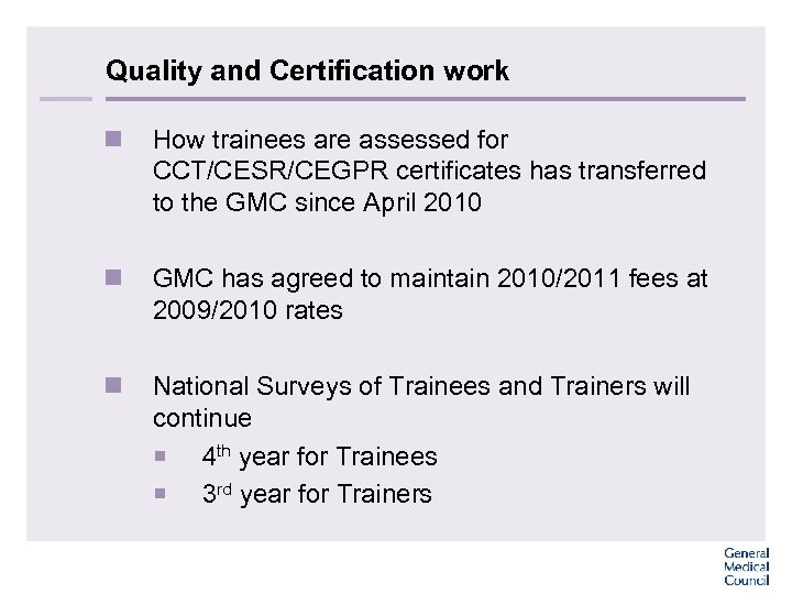Quality and Certification work n How trainees are assessed for CCT/CESR/CEGPR certificates has transferred